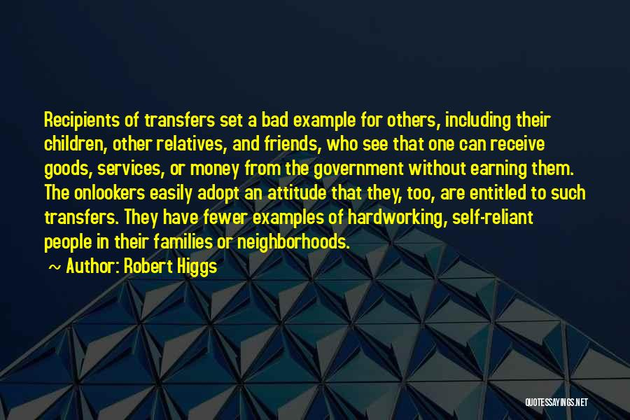 Attitude Friends Quotes By Robert Higgs