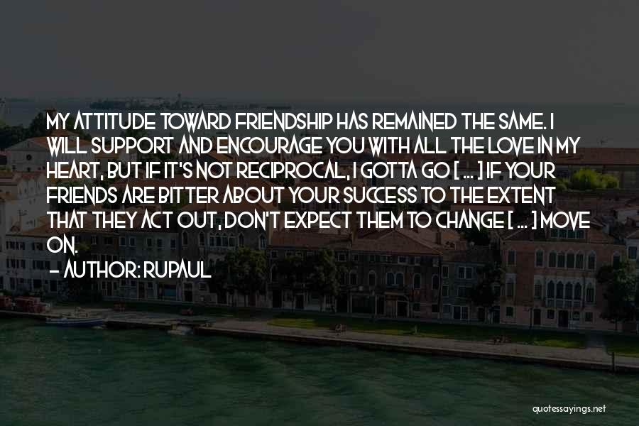 Attitude Friends Quotes By RuPaul