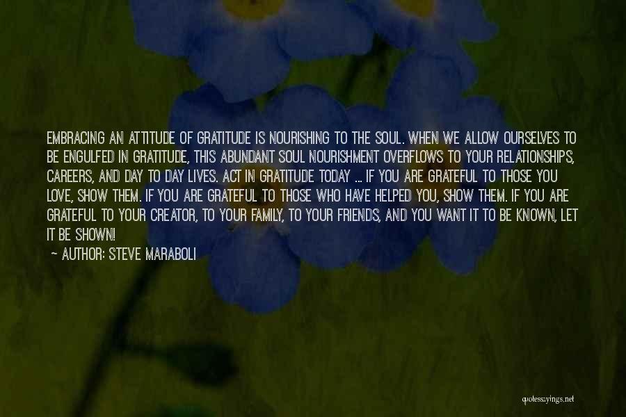 Attitude Friends Quotes By Steve Maraboli