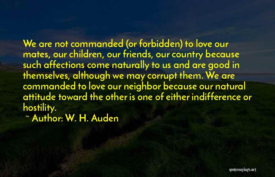 Attitude Friends Quotes By W. H. Auden