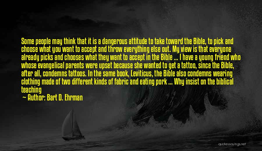 Attitude In The Bible Quotes By Bart D. Ehrman