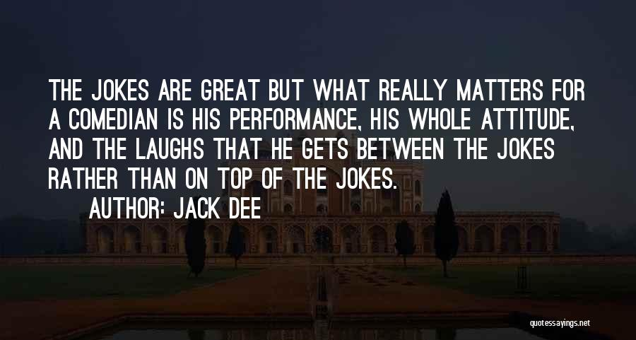 Attitude Is All That Matters Quotes By Jack Dee