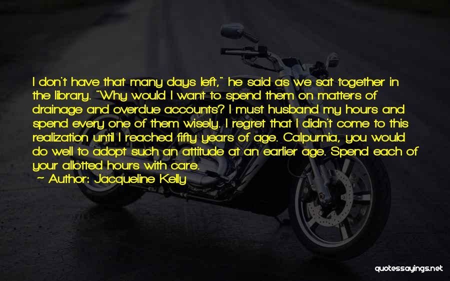Attitude Is All That Matters Quotes By Jacqueline Kelly