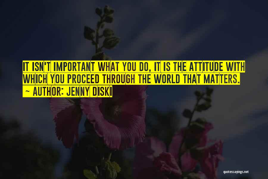 Attitude Is All That Matters Quotes By Jenny Diski