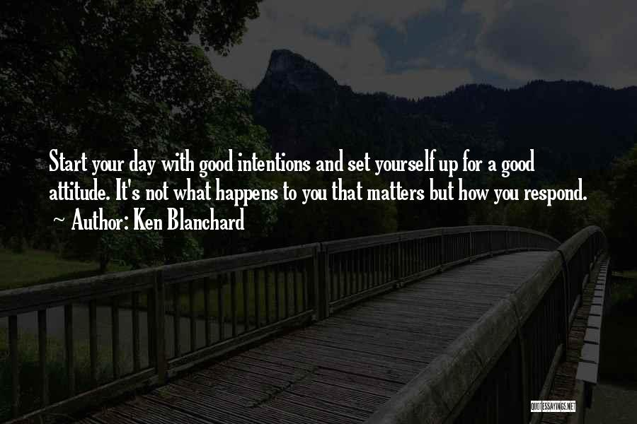 Attitude Is All That Matters Quotes By Ken Blanchard