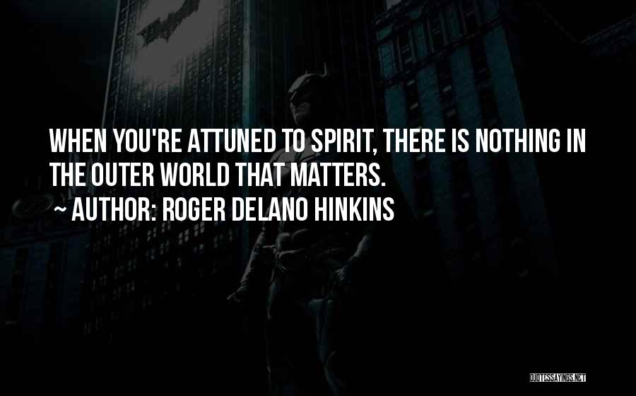 Attitude Is All That Matters Quotes By Roger Delano Hinkins