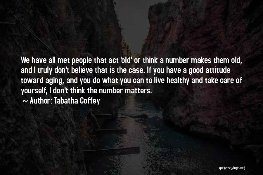 Attitude Is All That Matters Quotes By Tabatha Coffey