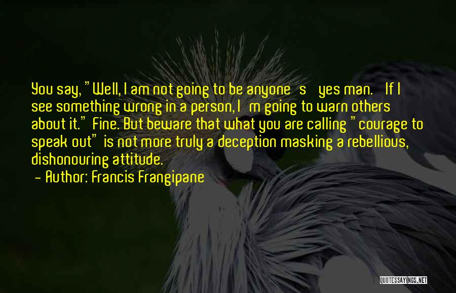 Attitude Speaks Quotes By Francis Frangipane