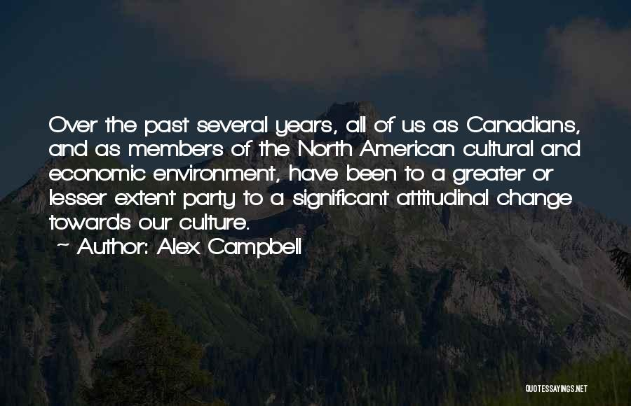 Attitudinal Change Quotes By Alex Campbell