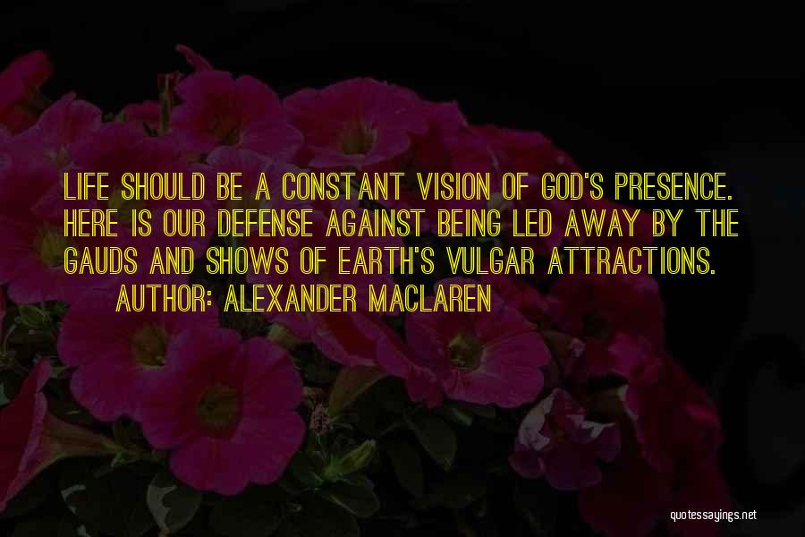 Attractions Quotes By Alexander MacLaren
