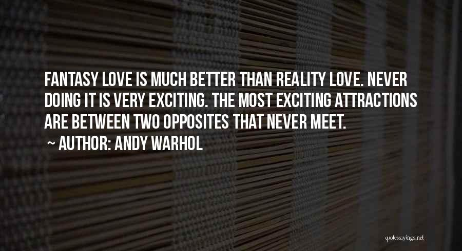 Attractions Quotes By Andy Warhol