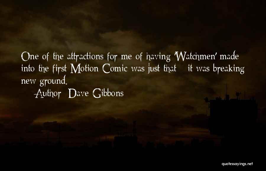 Attractions Quotes By Dave Gibbons