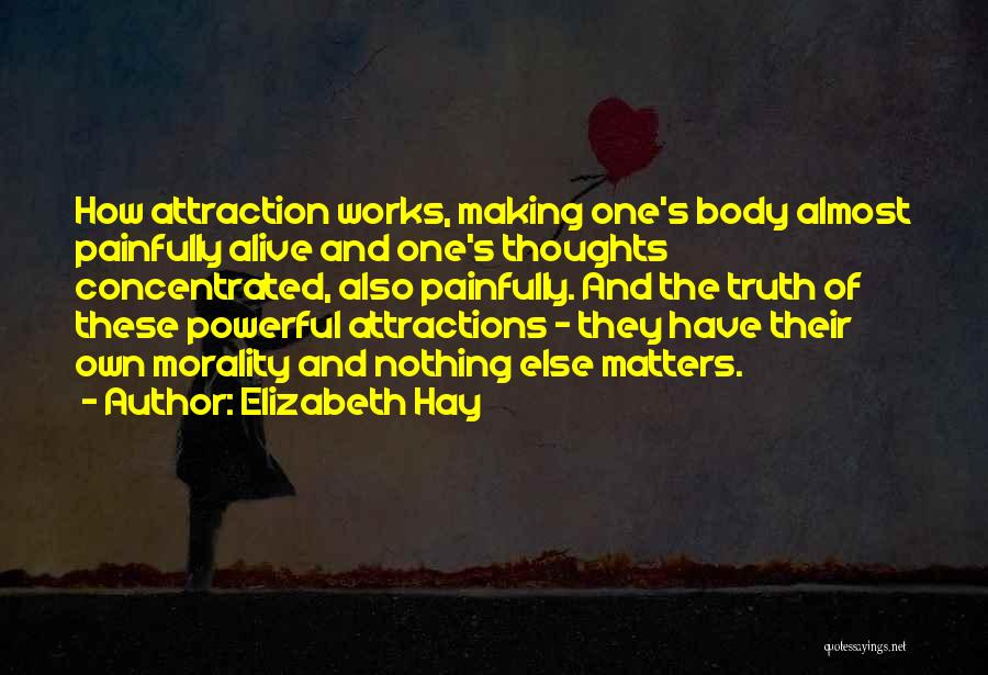 Attractions Quotes By Elizabeth Hay