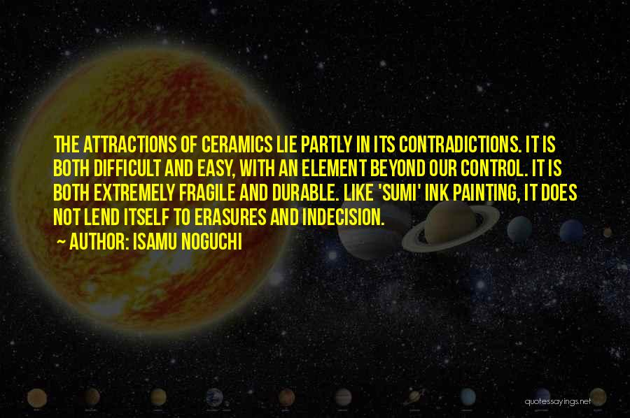 Attractions Quotes By Isamu Noguchi