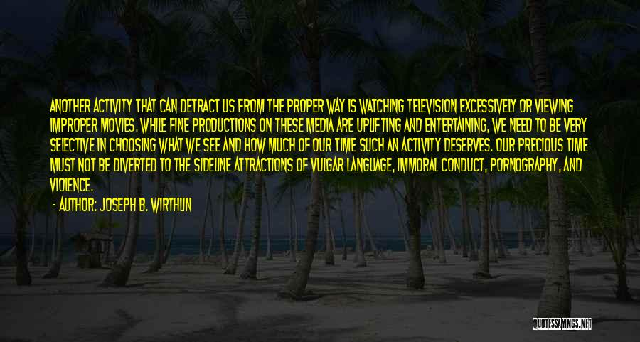 Attractions Quotes By Joseph B. Wirthlin