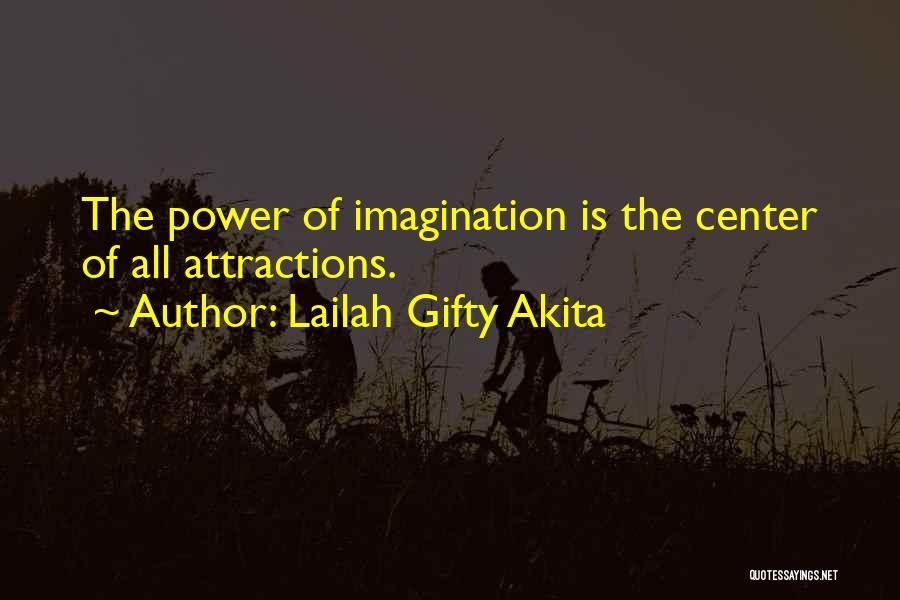 Attractions Quotes By Lailah Gifty Akita