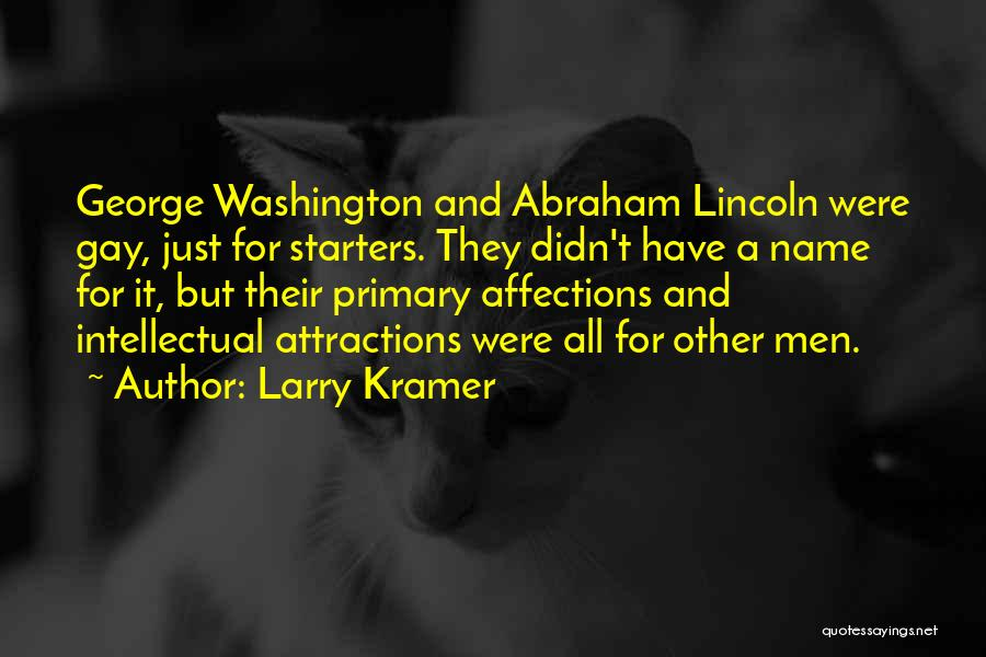 Attractions Quotes By Larry Kramer