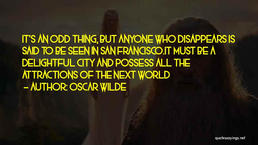 Attractions Quotes By Oscar Wilde
