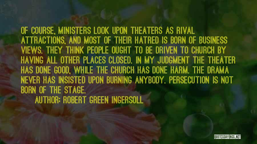 Attractions Quotes By Robert Green Ingersoll