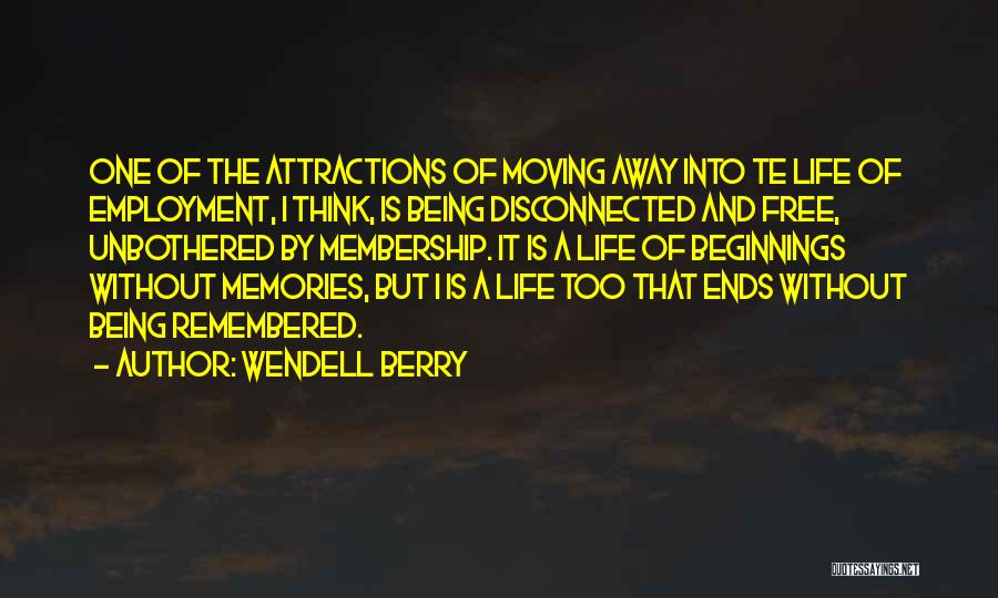 Attractions Quotes By Wendell Berry