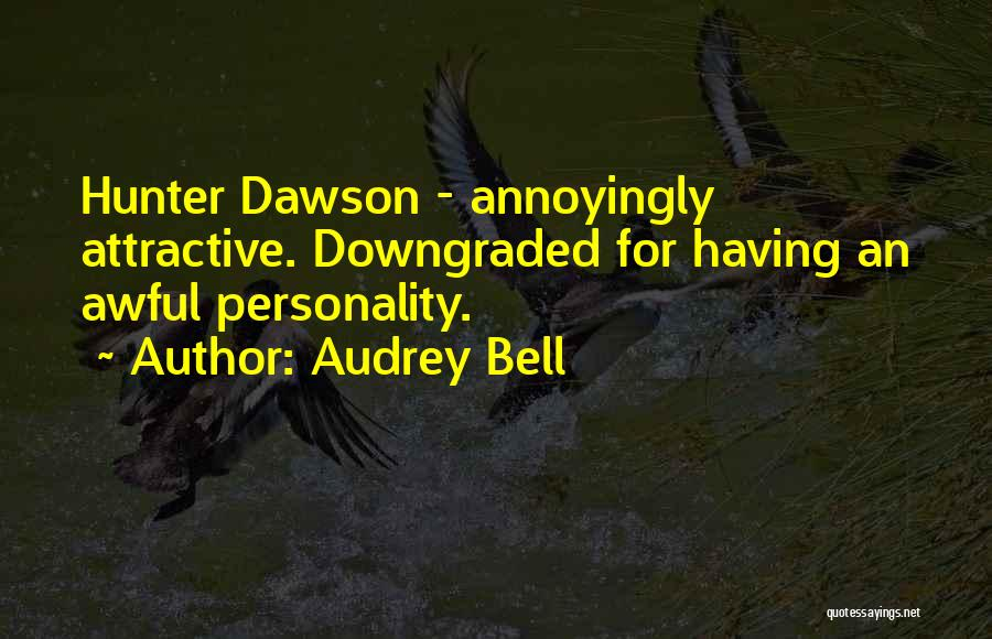 Attractive Personality Quotes By Audrey Bell