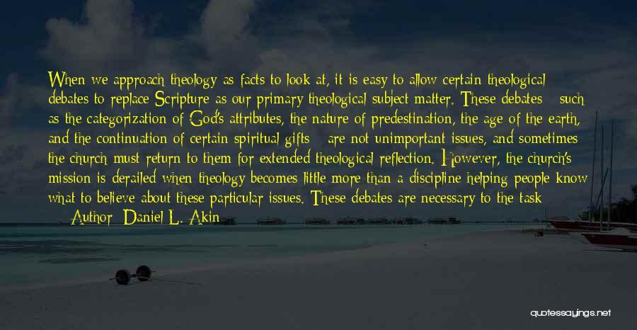 Attributes Quotes By Daniel L. Akin