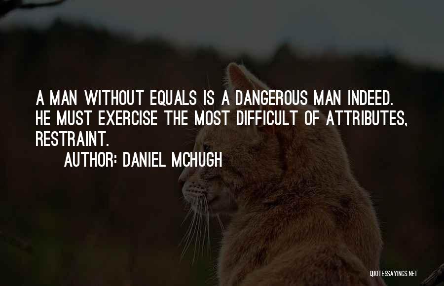 Attributes Quotes By Daniel McHugh