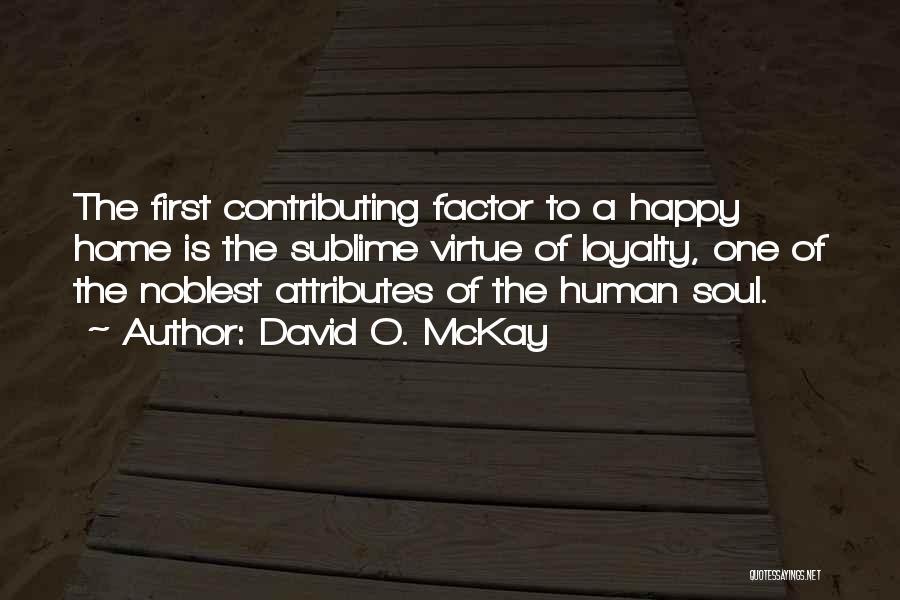 Attributes Quotes By David O. McKay