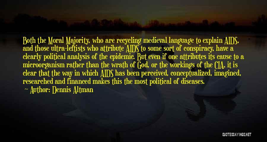 Attributes Quotes By Dennis Altman