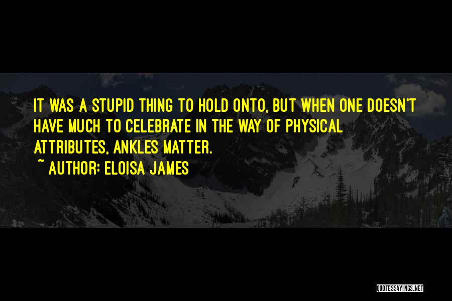Attributes Quotes By Eloisa James