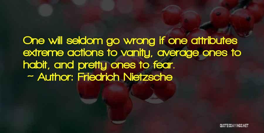 Attributes Quotes By Friedrich Nietzsche