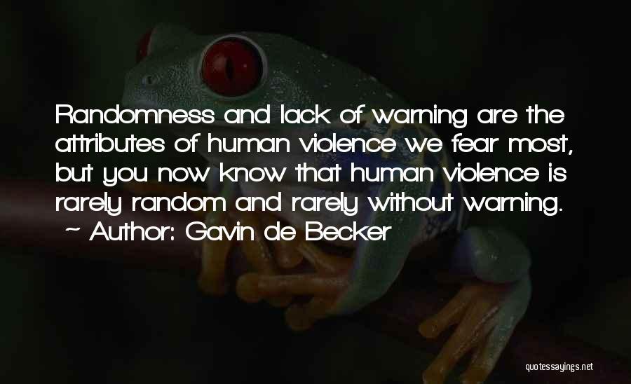 Attributes Quotes By Gavin De Becker
