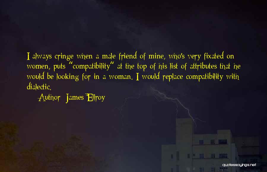 Attributes Quotes By James Ellroy