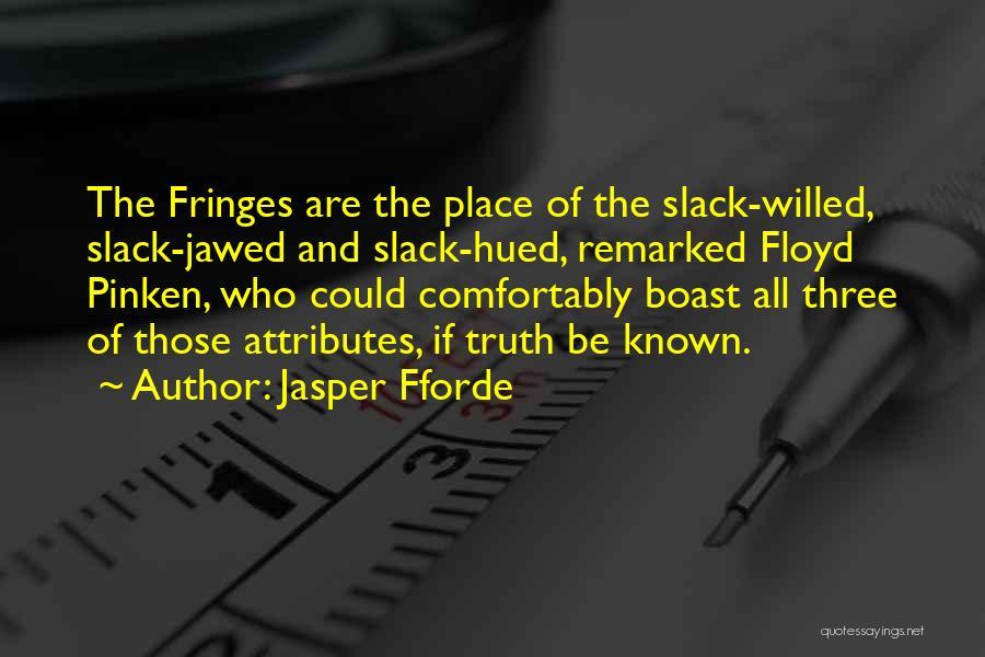 Attributes Quotes By Jasper Fforde