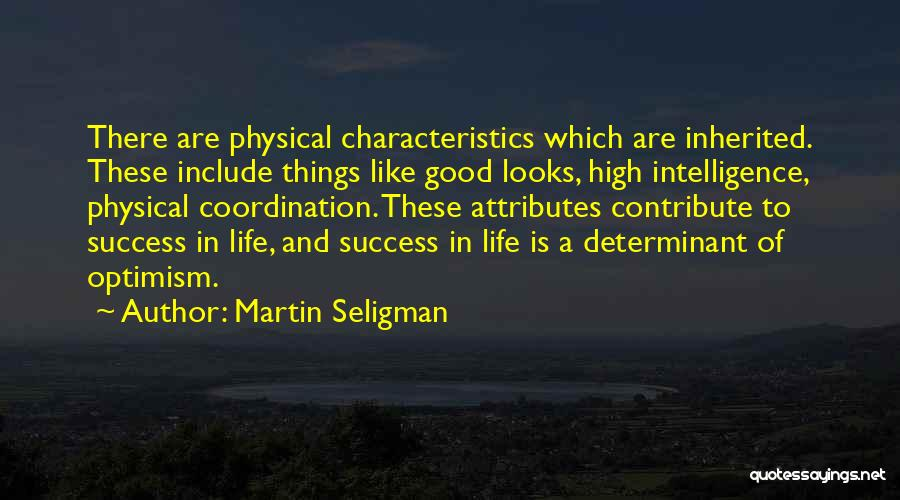Attributes Quotes By Martin Seligman