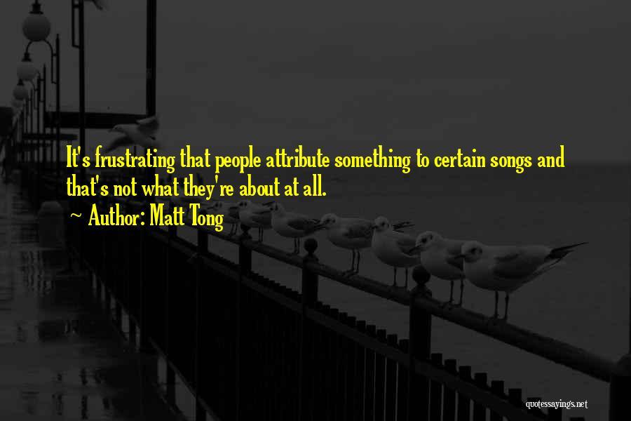 Attributes Quotes By Matt Tong
