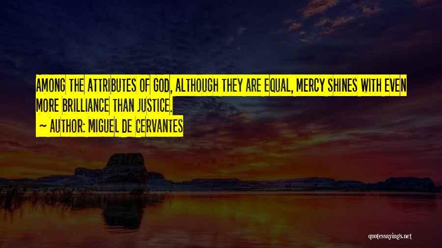 Attributes Quotes By Miguel De Cervantes