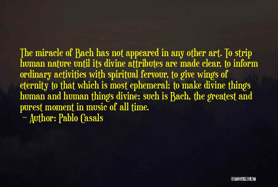 Attributes Quotes By Pablo Casals