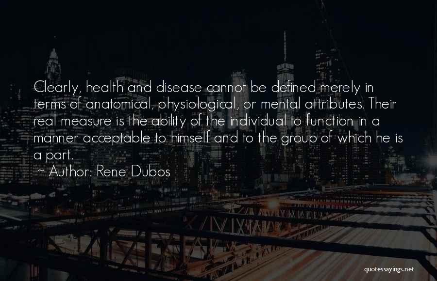 Attributes Quotes By Rene Dubos