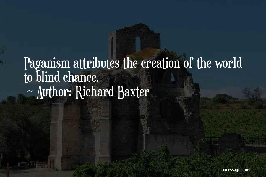 Attributes Quotes By Richard Baxter