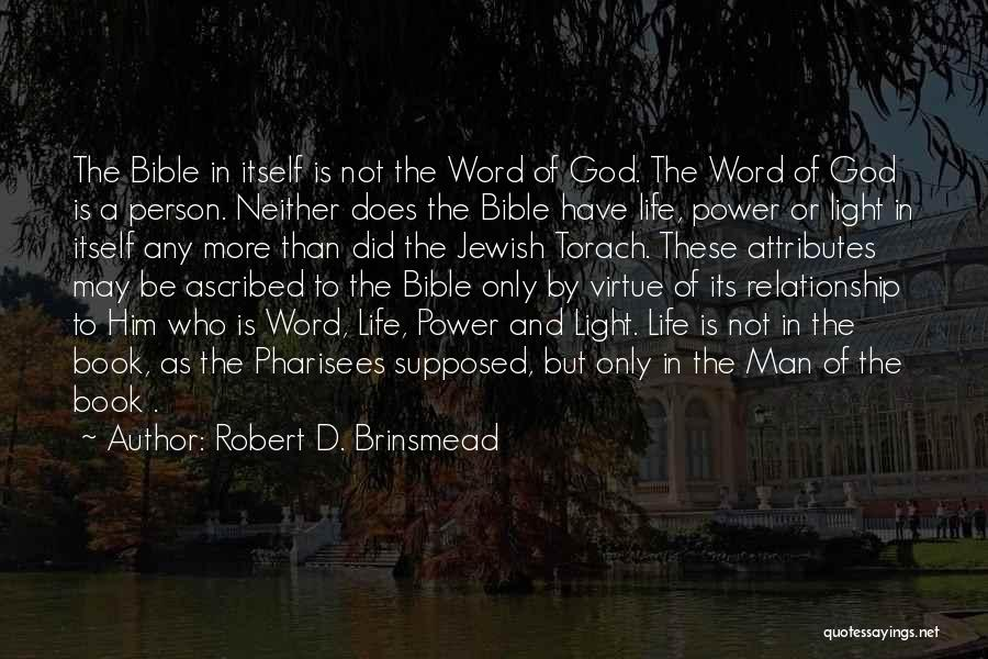 Attributes Quotes By Robert D. Brinsmead