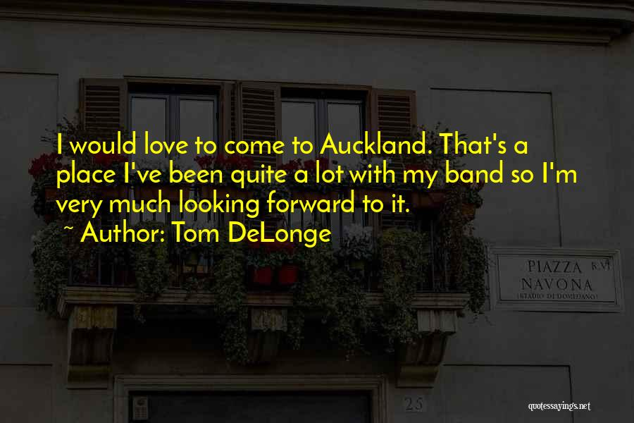 Auckland Quotes By Tom DeLonge