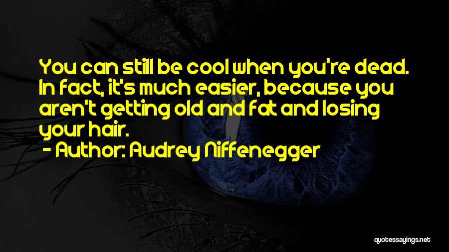 Audrey Niffenegger Quotes 660357