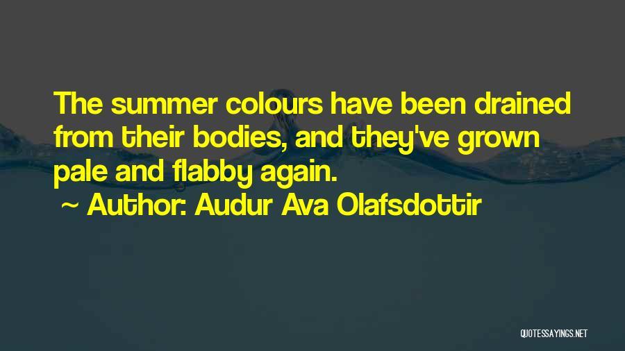 Audur Ava Olafsdottir Quotes 916760
