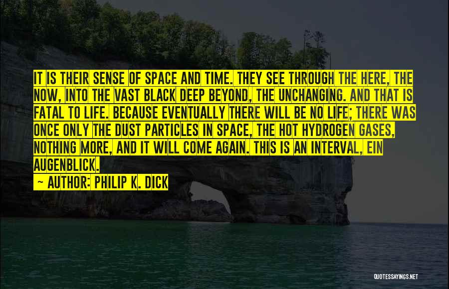 Augenblick Quotes By Philip K. Dick