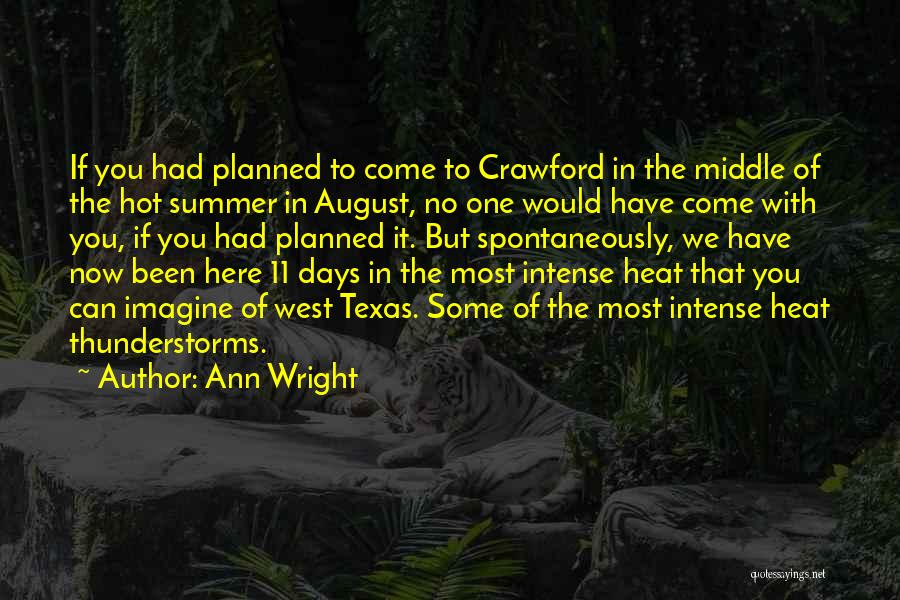 August Heat Quotes By Ann Wright
