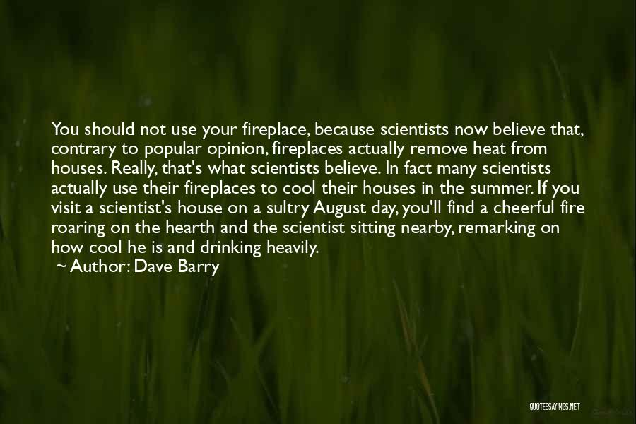 August Heat Quotes By Dave Barry