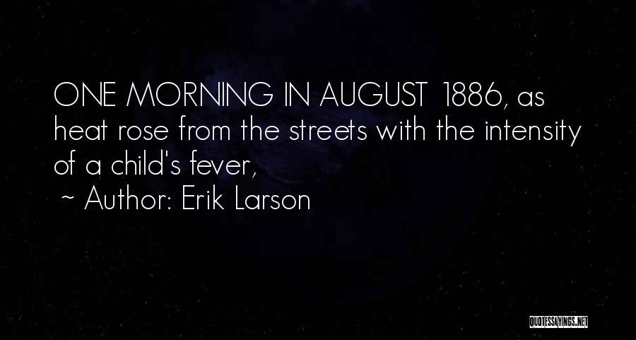 August Heat Quotes By Erik Larson