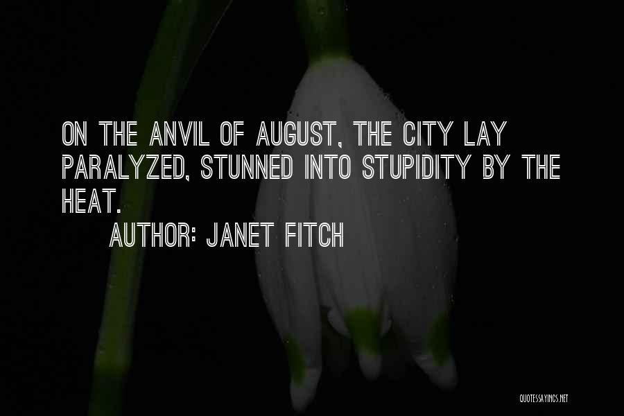 August Heat Quotes By Janet Fitch