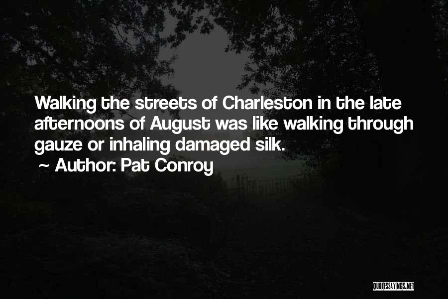 August Heat Quotes By Pat Conroy